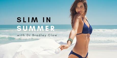 Slim In Summer FREE Dinner & Seminar with Dr. Bradley Clow tickets
