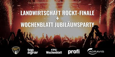 Landwirtschaft rockt-Finale & Wochenblatt Jubiläumsparty