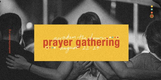 Awaken the Dawn Prayer Gathering