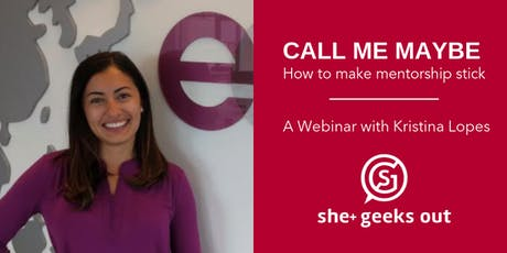 She+ Geeks Out Webinar | Call Me Maybe: How to Make Mentorship Stick tickets