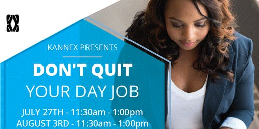 Dont Quit:  Learn How to  Start Your Business  BEFORE Leaving  Your Day Job