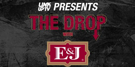 Link Up TV & E&J Present The Drop x WSTRN tickets