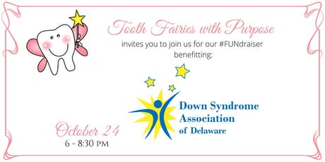 Tooth Fairies with Purpose #FUNdraiser to benefit Down Syndrome Association of Delaware tickets