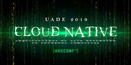 ARQCONF 2019 | Arquitecturas Cloud Native entradas