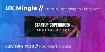 UX Mingle // Startup Copenhagen Friday Bar