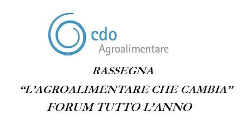 Agroalimentare - RASSEGNA FORUM TUTTO L'ANNO DI LUNEDI 9 SETTEMBRE, BOLOGNA