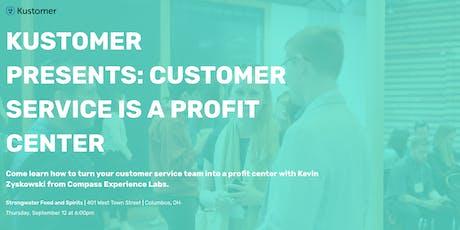 Kustomer Presents: Customer Service is a Profit Center tickets