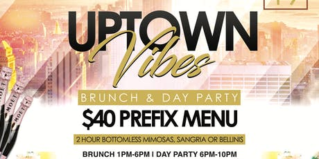 Uptown Vibes, 2hr Open Bar Brunch + Day Party, Free Champagne Btl 4 Bdays tickets