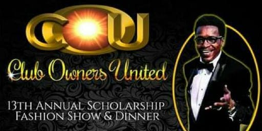 CLUB OWNERS UNITED 13TH ANNUAL SCHOLARSHIP FASHION SHOW & DINNER