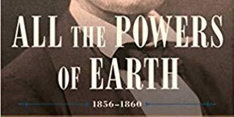 Cottage Conversation: All the Powers of Earth: The Political Life of Abraham Lincoln Vol. III, 1856-1860 tickets