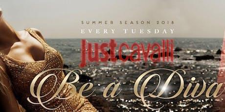 Martedì - Be a Diva Just Cavalli Porto Cervo biglietti