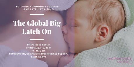 The Big Latch On at Motherhood Center tickets