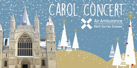 Carol Concert 2019 - Air Ambulance Kent Surrey Sussex  tickets