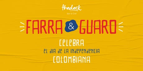 Farra y Guaro - Colombia: Día de la Independencia at thedeck tickets