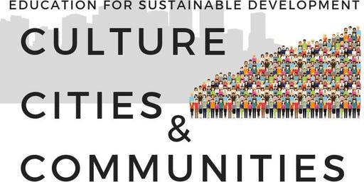 Education for Sustainable Development: Culture, Cities & Communities for SDGs