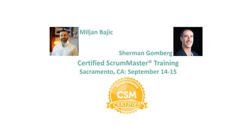 Certified ScrumMaster® Training   Sacramento   September 2019 (Weekend)