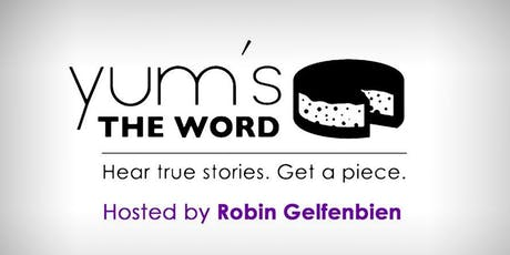 Yum's The Word: 8th Anniversary Show, hosted by Robin Gelfenbien tickets