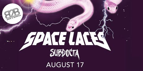 Back 2 Bassics w/ Space Laces & Sub Docta tickets