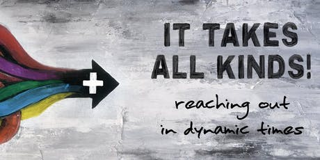 It Takes all Kinds:  Reaching Out in Dynamic Times tickets