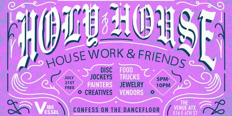 Holy House Sunday Funday Market: House Work & Friends Takeover tickets