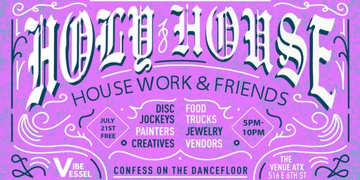 Holy House Sunday Funday Market: House Work & Friends Takeover