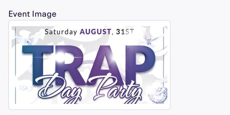TRAP DAY PARTY tickets