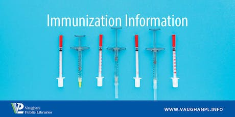 Immunization Information Session at Civic Centre Resource Library  tickets