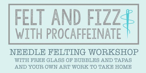 Fizz & Felt Workshop