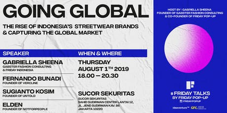 """Friday Talks presents """"GOING GLOBAL : THE RISE OF STREETWEAR BRANDS"""" tickets"""