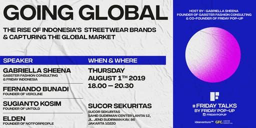 """Friday Talks presents """"GOING GLOBAL : THE RISE OF STREETWEAR BRANDS"""""""