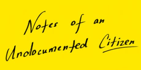 Freshman Seminar: Jose Antonio Vargas on Notes of an Undocumented Citizen tickets