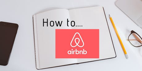 Airbnb Holiday Home -Boot camp - Get Ready, get bookings, make money... tickets