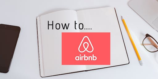 Airbnb Holiday Home -Boot camp - Get Ready, get bookings, make money...