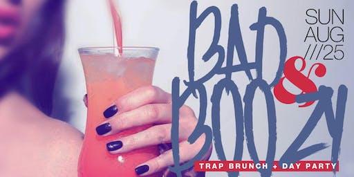 Bad & Boozy, Trap Brunch + Day Party, 2hr Brunch Open Bar, Bdays Free