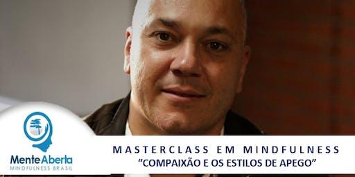 """MASTERCLASS EM MINDFULNESS - """"COMPAIXÃO E OS ESTILOS DE APEGO"""""""