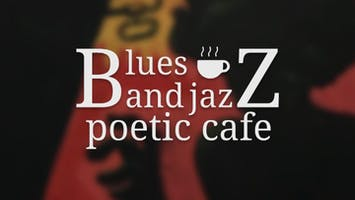 Blues and Jazz Poetic Cafe