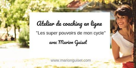 Atelier de coaching au féminin en ligne - « Les super pouvoirs de mon cycle » billets