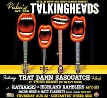 That Damn Sasquatch: Pickin' On Talking Heads ft. special guests Dave Watts (The Motet), Tyler Grant (Grant Farm) w/ Katharsis ft. Dave Watts, Chuck Jones (Dopapod) & Marcus Rezak, Highland Ramblers (Patio Set), Jacob Moss & Matt Flaherty of Part & Parcel