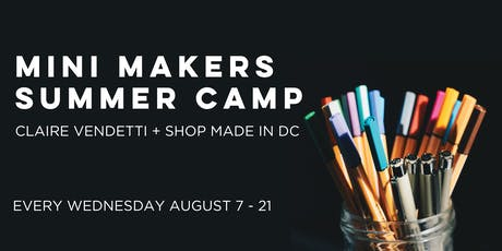 Mini Makers Summer Camp with Claire Vendetti tickets
