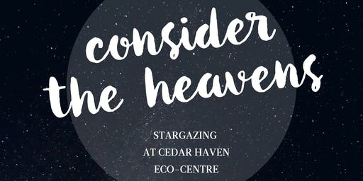 Consider The Heavens- Stargazing
