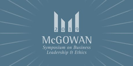 10th Annual McGowan Symposium on Business Leadership & Ethics tickets