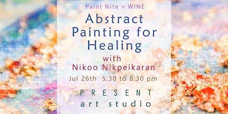 Paint Nite + Wine: Abstract Art for Healing with Nikoo Nikpeikaran tickets