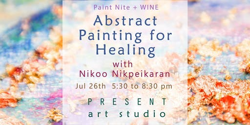 Paint Nite + Wine: Abstract Art for Healing with Nikoo Nikpeikaran