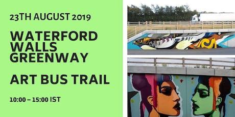 Waterford Walls Greenway Art  Bus Trail tickets