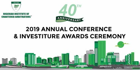 NICArb 40th Anniversary and 2019  Conference / Investiture Awards Ceremony tickets