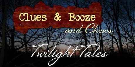 Clues & Booze & Chews: Twilight Tales tickets