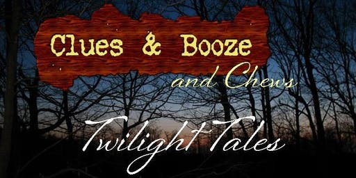 Clues & Booze & Chews: Twilight Tales