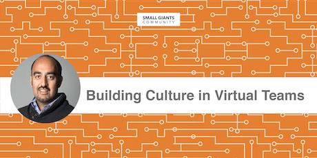 Building Culture in Virtual Teams tickets
