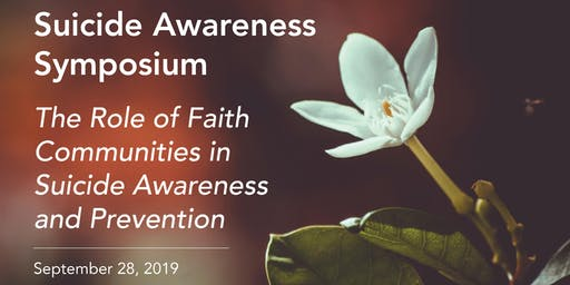 Suicide Awareness Symposium: The Role of Faith Communities in Suicide Awareness and Prevention