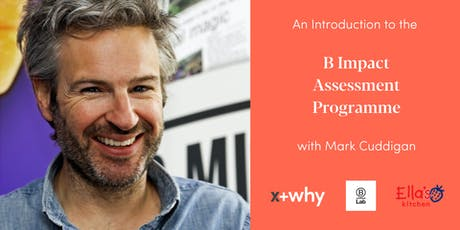 Introduction to the B Impact Assessment Programme with Mark Cuddigan tickets